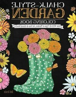 Chalk-Style Garden Coloring Book : Color With All Types of M