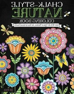 Chalk-Style Nature Coloring Book : Color With All Types of M